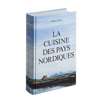 La cuisine des pays nordiques reli magnus nilsson - Cuisine au pays du soleil ...