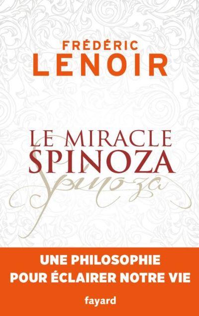 Le miracle Spinoza - Une philosophie pour éclairer notre vie - 9782213700045 - 7,99 €