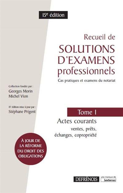 Recueil de solutions d examens professionnels tome 1 actes courants- 15e ed
