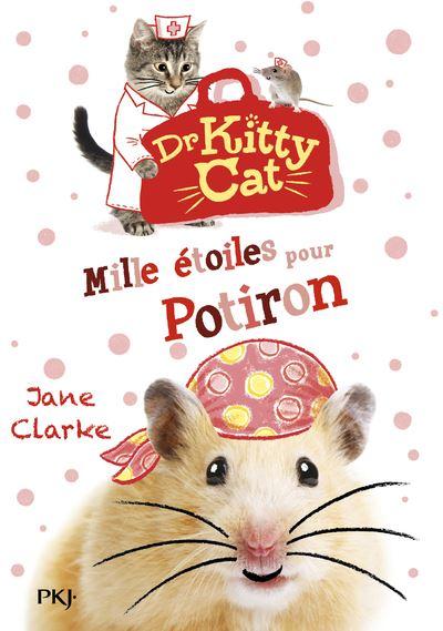 Docteur Kitty Cat - tome 6 Mille étoiles pour Potiron