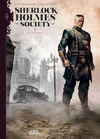 Sherlock Holmes Society T05 - Les Pêchés du fils - 9782302073821 - 9,99 €
