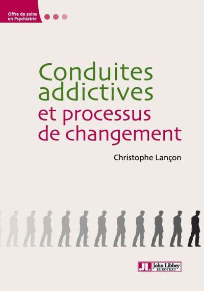 Conduites addictives et processus de changement de Christophe Lançon