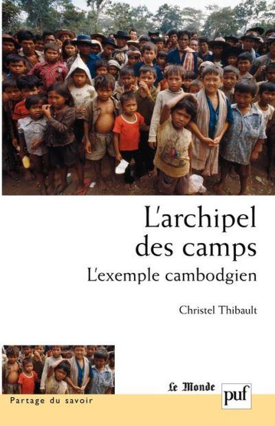 L'archipel des camps - L'exemple cambodgien. Préface de Sylvie Brunel - 9782130640196 - 19,99 €