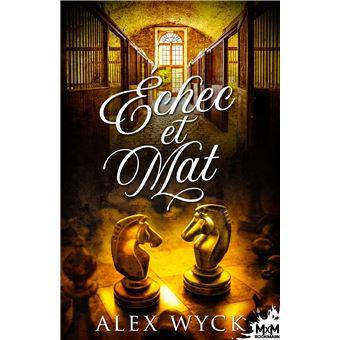 Échec et Mat de Alex Wyck Echec-et-mat