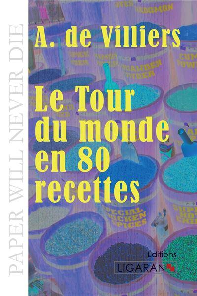 Le tour du monde en quatre-vingts recettes