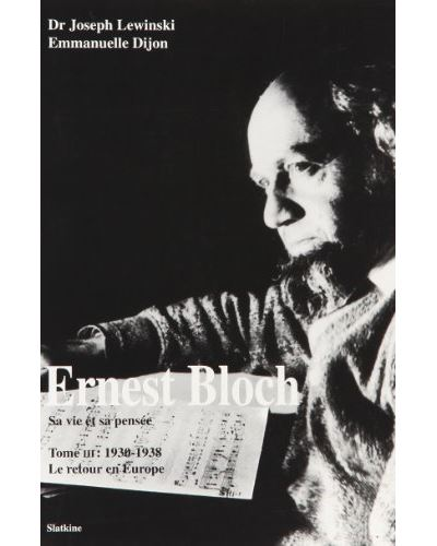 Ernest Bloch, sa vie, sa pensée