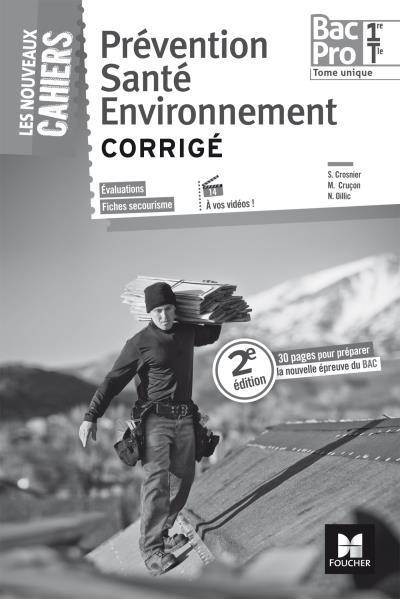 Les Nouveaux Cahiers Prevention Sante Environnement 1ere Term Bac Pro