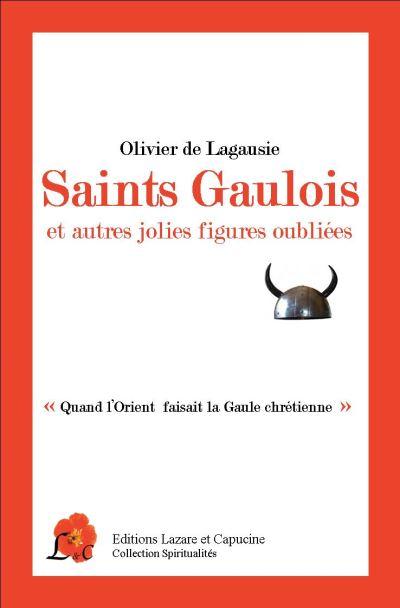 Saint Gaulois et autres jolies figures oubliées