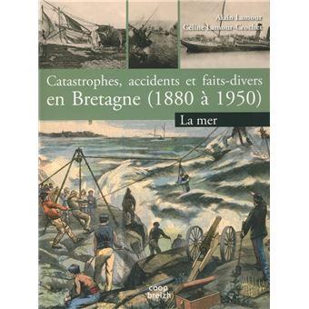 Catastrophes, accidents et faits-divers en Bretagne