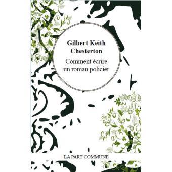 2480fda54ca Comment écrire un roman policier - broché - Gilbert Keith Chesterton ...