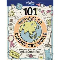 101 Small Ways to Change the World 1ed -anglais-