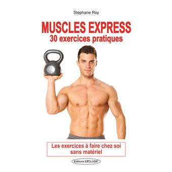 Muscles express 30 exercices pratiques