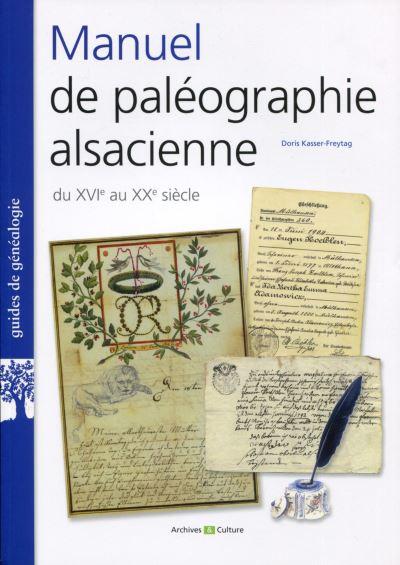Manuel de paléographie alsacienne XVIIe-XXe siècles