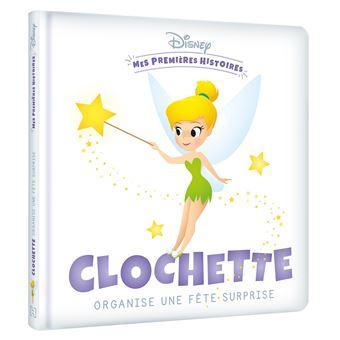 Disney Mes Premieres Histoires Clochette Organise Une Fete Surprise