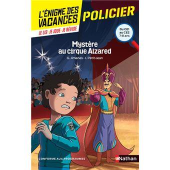 L'énigme des vacances du CE1 au CE2 Mystère au cirque Alzared