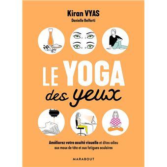 Le yoga des yeux - broché - Kiran Vyas 0a5e175ae1a