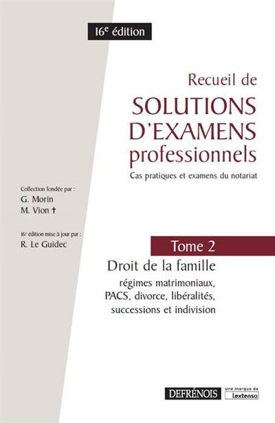 Recueil de solutions d examens professionnels tome 2 droit de la famille 16e ed