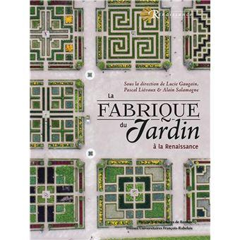 La fabrique du jardin a la renaissance broch pascal - Effroyables jardins resume du livre ...