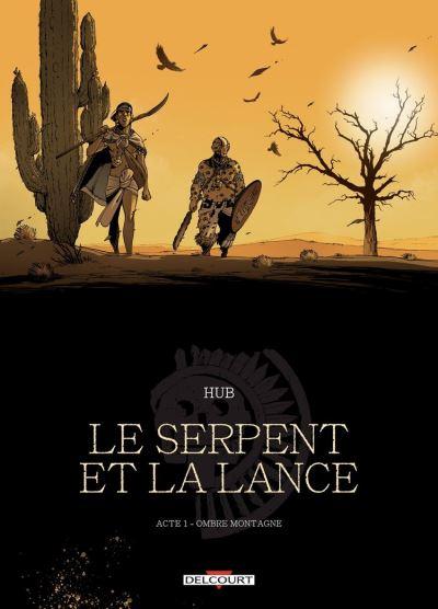 Le Serpent et la Lance - Tome 1 - Ombre - Montagne