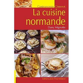 la cuisine normande broch dany mignotte livre tous On fnac livre cuisine