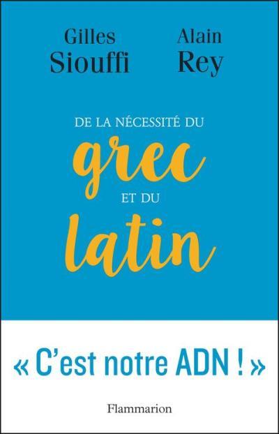 De la nécessité du grec et du latin - Logique et génie - 9782081387157 - 10,99 €