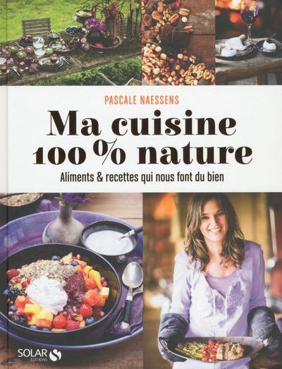 Ma cuisine 100% nature