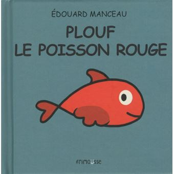 plouf le poisson rouge cartonn edouard manceau achat livre fnac. Black Bedroom Furniture Sets. Home Design Ideas