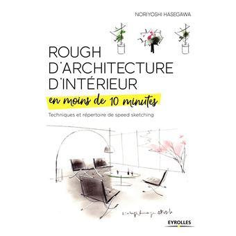 rough d 39 architecture d 39 interieur en moins de 10 minutes broch noriyoshi hasegawa livre. Black Bedroom Furniture Sets. Home Design Ideas