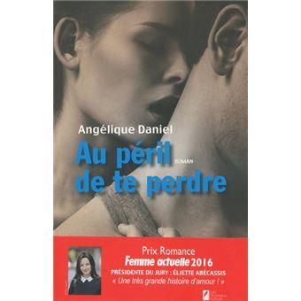 Au Peril De Te Perdre Gagnant Prix Romance Femme Actuelle 2016