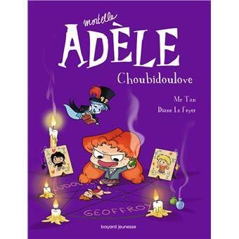 Mortelle AdèleMortelle Adèle T.10 - Choubidoulove