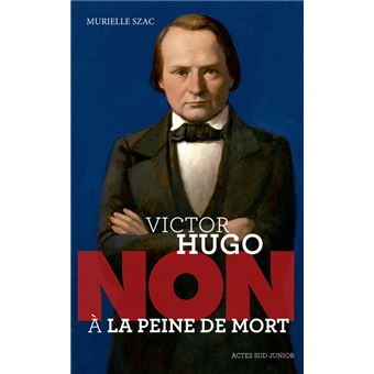 Victor Hugo, Non à la peine de mort !