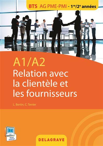 A1/A2 Relation clientèle et les fournisseurs, BTS AG PME-PMI 1re/2e années