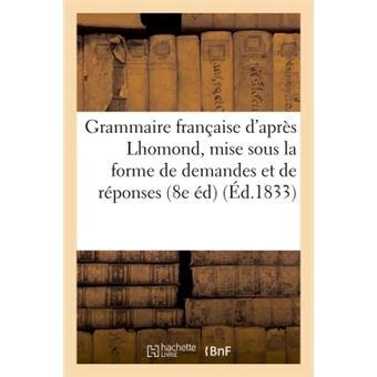 Grammaire française, mise sous la forme de demandes et de réponses, pour l'usage des