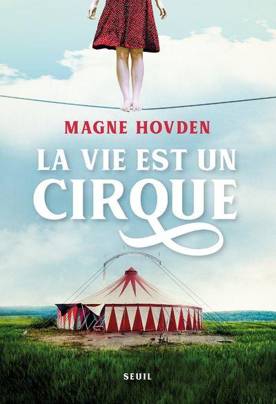 La Vie est un cirque - Dernier livre de Magne Hovden - Précommande & date  de sortie | fnac