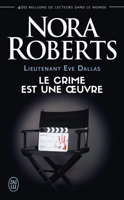 Lieutenant Eve Dallas (Tome 46) - Le crime est une œuvre - 9782290159118 - 6,99 €