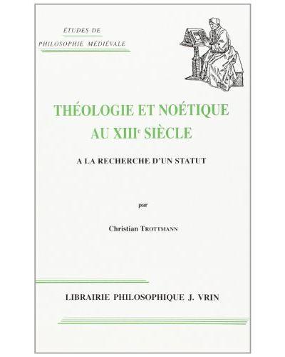 Theologie et noetique au 13e siecle