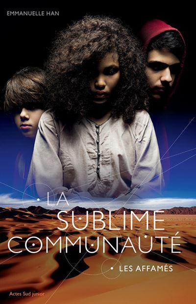 La sublime communauté - Tome 1 : Les affamés
