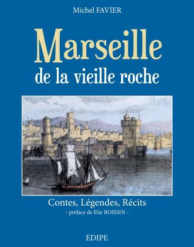 Marseille de la vielle roche