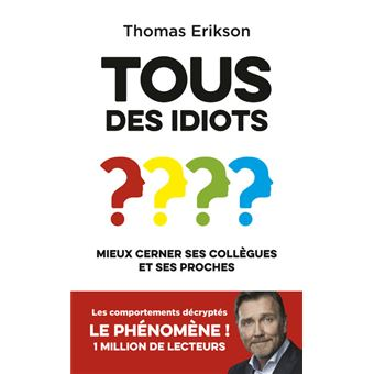 Image result for THOMAS ERIKSON : « ON A TOUS LE SENTIMENT D'ÊTRE ENTOURÉ D'IDIOTS »