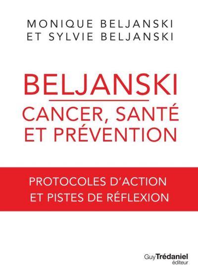 Beljanski - Cancer, santé et prévention - Protocoles d'action et pistes de réflexion - 9782813212825 - 7,99 €
