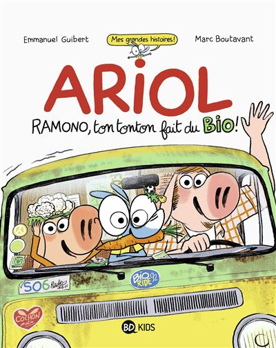 Ariol roman graphique - Ramono, ton tonton fait du bio