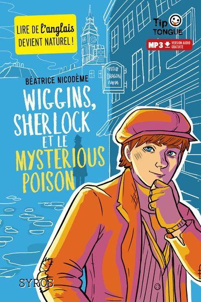 Wiggins, sherlock et le mysterious poison