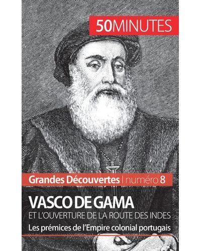 Vasco de Gama et l'ouverture de la route des Indes