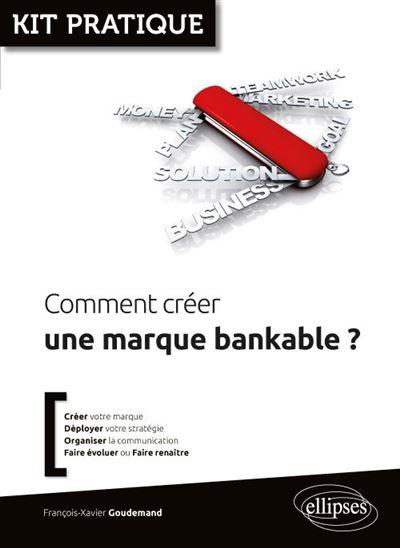 Comment créer une marque bankable?