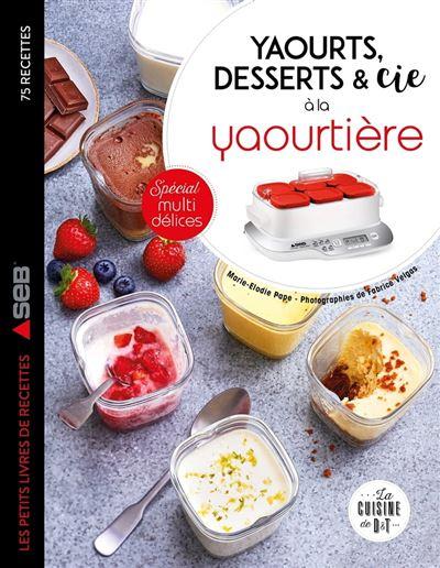 Yaourts, desserts & cie avec la yaourtière Multi délices - 9782035970268 - 7,99 €