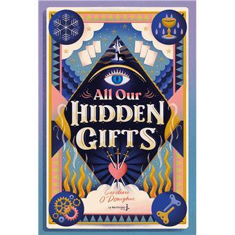 All our Hidden Gifts - broché - Caroline O'Donoghue, Christophe Rosson -  Achat Livre ou ebook | fnac
