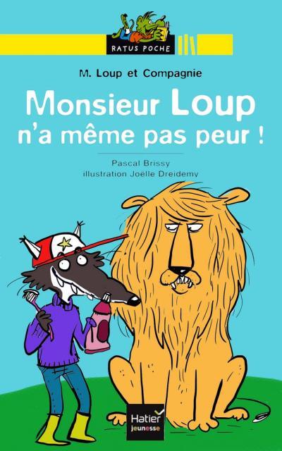 Monsieur Loup n'a même pas peur !