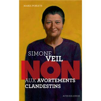 """Simone Veil : """"Non aux avortements clandestins"""""""