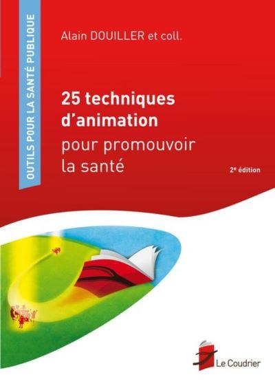 25 techniques d'animation pour promouvoir la santé - 9782919374106 - 19,99 €