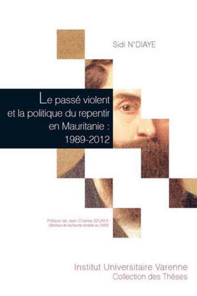 Le passé violent et la politique du repentir en mauritanie : 1989-2012
